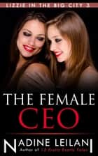 The Female CEO ebook by Nadine Leilani