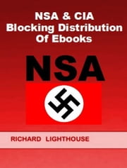 NSA & CIA Blocking Distribution of Ebooks ebook by Richard Lighthouse