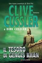 Il tesoro di Gengis Khan ebook by Paola Mirizzi Zoppi,Clive Cussler