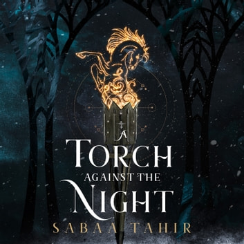 A Torch Against the Night (Ember Quartet, Book 2) audiobook by Sabaa Tahir