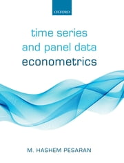 Time Series and Panel Data Econometrics ebook by M. Hashem Pesaran