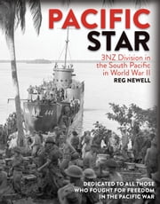 Pacific Star - 3NZ Division in the South Pacific in World War II ebook by Reg Newell