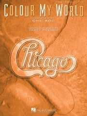 Colour My World Sheet Music ebook by Chicago