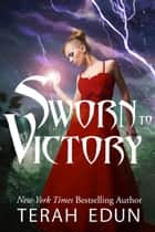 Sworn To Victory: Courtlight #13 ebook by Terah Edun