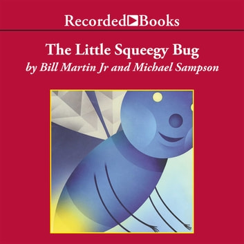 The Little Squeegy Bug audiobook by Bill Martin