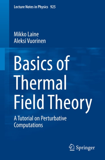 Basics of thermal field theory ebook by mikko laine 9783319319339 basics of thermal field theory a tutorial on perturbative computations ebook by mikko laine fandeluxe Image collections