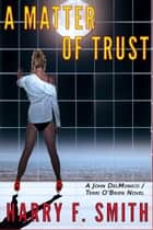A Matter OF Trust ebook by Harry F. Smith