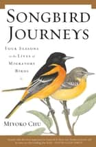 Songbird Journeys ebook by Miyoko Chu