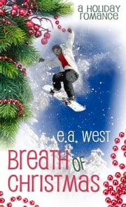 Breath of Christmas ebook by E.A. West