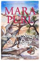 Where an Angel's On a Rope - A Milford-Haven Holiday Story ebook by Mara Purl