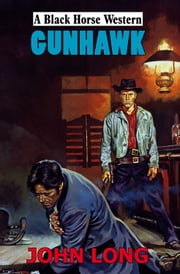 Gunhawk ebook by John Long