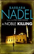 A Noble Killing (Inspector Ikmen Mystery 13) ebook by Barbara Nadel