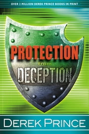 Protection from Deception ebook by Derek Prince