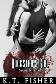 Rockstar's Girl ebook by K.T. Fisher