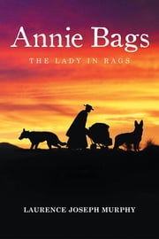 Annie Bags ebook by Laurence Joseph Murphy