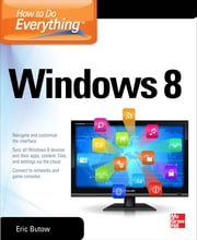 How to Do Everything - Windows 8 ebook by Mary Branscombe,Simon Bisson,Eric Butow