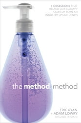 The Method Method - Seven Obsessions That Helped Our Scrappy Start-up Turn an Industry Upside Down ebook by Eric Ryan,Adam Lowry,Lucas Conley