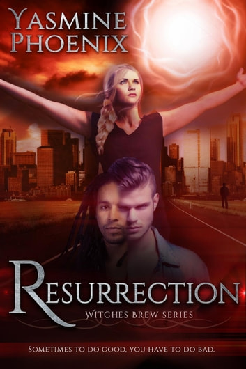 Resurrection - Witches Brew ebook by Yasmine Phoenix