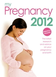 My Pregnancy 2012 - The only annual pregnancy book on the market ebook by Dr Joanna Girling,Pippa Nightingale