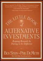 The Little Book of Alternative Investments ebook by Ben Stein,Phil DeMuth
