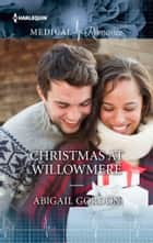 Christmas at Willowmere ebook by Abigail Gordon