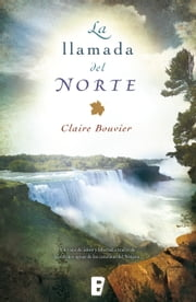 La llamada del norte ebook by Claire Bouvier