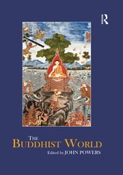 The Buddhist World ebook by John Powers