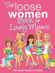 The Loose Women Book for Lovely Mums ebook by Loose Women