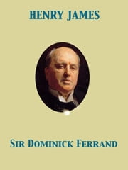 Sir Dominick Ferrand ebook by Henry James
