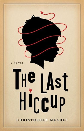 Last Hiccup, The ebook by Christopher Meades