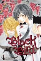 Black Bird, Vol. 1 ebook by Kanoko Sakurakouji,Kanoko Sakurakouji