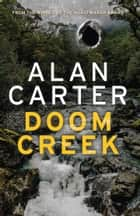 Doom Creek ebook by Alan Carter