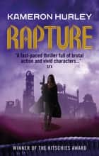 Rapture - Bel Dame Apocrypha Book 3 ebook by Kameron Hurley