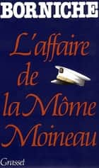 L'affaire de la môme Moineau ebook by Roger Borniche