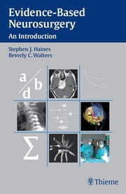 Evidence-Based Neurosurgery - An Introduction ebook by Stephen J. Haines,Beverly C. Walters
