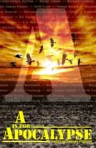 A is for Apocalypse ebook by Rhonda Parrish (Editor)