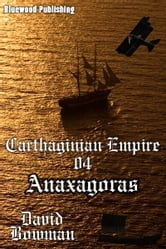 Carthaginian Empire 04: Anaxagoras ebook by David Bowman