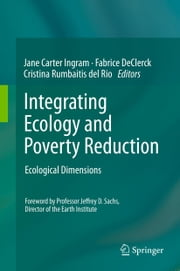 Integrating Ecology and Poverty Reduction - Ecological Dimensions ebook by Jane Carter Ingram,Fabrice DeClerck,Cristina Rumbaitis del Rio