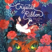 The Crystal Ribbon audiobook by Celeste Lim
