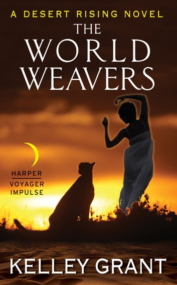 The World Weavers - A Desert Rising Novel ebook by Kelley Grant