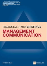Management Communication: Financial Times Briefing ebook by Gordon Adler