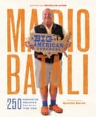 Mario Batali--Big American Cookbook - 250 Favorite Recipes from Across the USA ebook by Mario Batali, Jim Webster