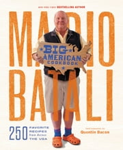 Mario Batali--Big American Cookbook - 250 Favorite Recipes from Across the USA ebook by Mario Batali,Jim Webster