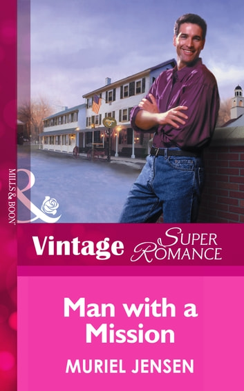 Man With A Mission (Mills & Boon Vintage Superromance) (The Men of Maple Hill, Book 1) ebook by Muriel Jensen