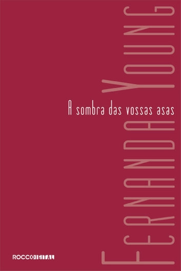 A sombra das vossas asas ebook by Fernanda Young