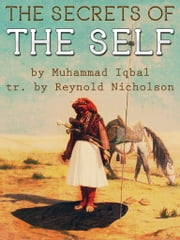 The Secrets of the Self ebook by Muhammad Iqbal