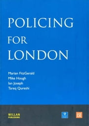 Policing for London ebook by Marian FitzGerald,Mike Hough,Ian Joseph,Tariq Qureshi