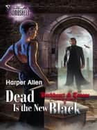 Dead is the New Black ebook by Harper Allen
