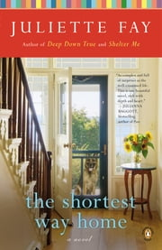 The Shortest Way Home - A Novel ebook by Juliette Fay