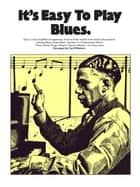 It's Easy To Play Blues ebook by Wise Publications